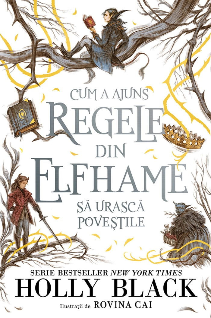 Cum a ajuns regele din Elfhame să urască poveștile · Holly Black · Storia Books