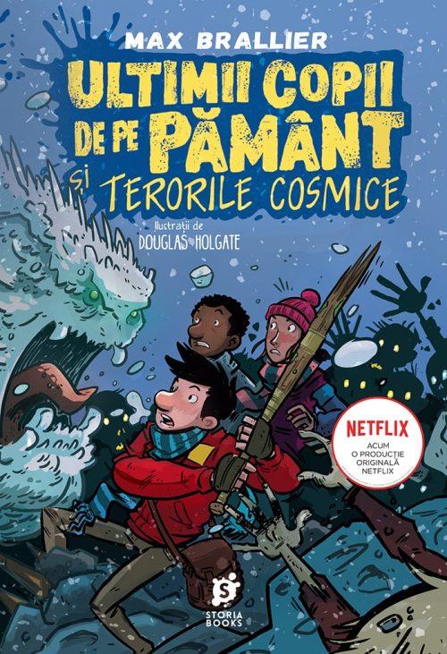 Ultimii copii de pe Pământ și Terorile Cosmice · Max Brallier · Storia Books