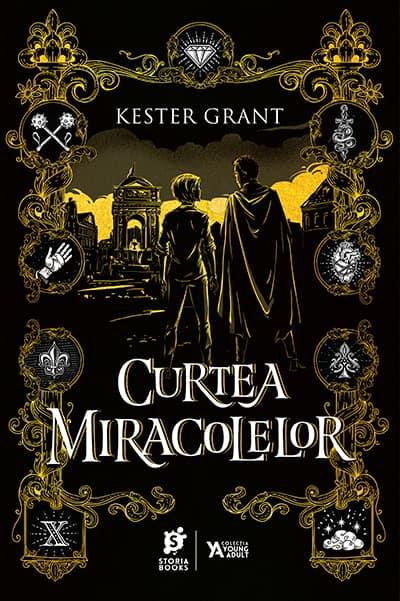 Curtea Miracolelor • Kester Grant